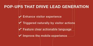 Pop-ups can be a valuable lead generation tool for your website, but the content needs to be approached strategically.