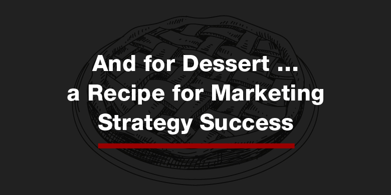 A clearly-defined marketing strategy allows you to set goals and identify metrics to determine your success.